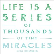 Life is Miracles