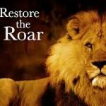Restore the Roar